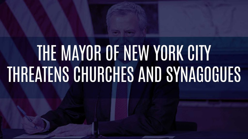 The Mayor of New York City Threatens Churches and Synagogues
