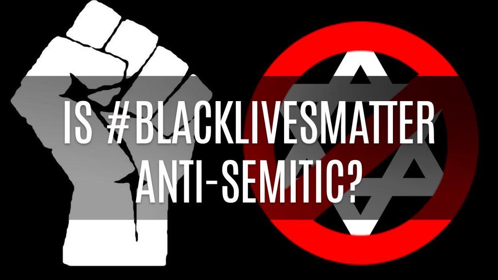 Is #BlackLivesMatter Anti-Semitic?